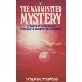 Shuttlewood, Arthur: The Warminster mystery (Pb)