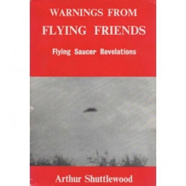 Shuttlewood, Arthur: Warnings from flying friends