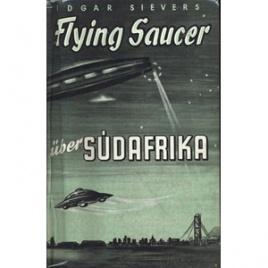 Sievers, Edgar: Flying saucer über Südafrika