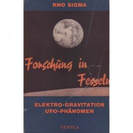 Sigma, Rho: Forschung in Fesseln. das Rätsel der Elektro-Gravitation