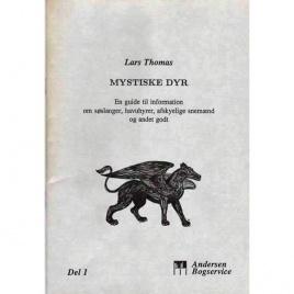 Thomas, Lars: Mystiske dyr. En guide til information om söslanger, havuhyrer, afskyelige snemaend og andet godt. (3 parts)