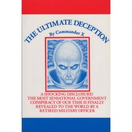 Commander X [Jim Keith]: The Ultimate deception