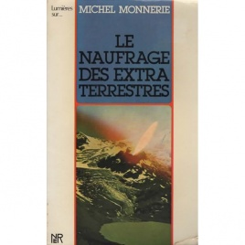 Monnerie, Michel: Le Naufrage des extra-terrestres