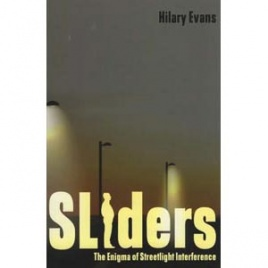 Evans, Hilary: Sliders. The enigma of streetlight interference