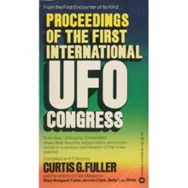 Fuller, Curtis G. & the editors of Fate Magazine (editors): Proceedings for the first international UFO congress (Pb)
