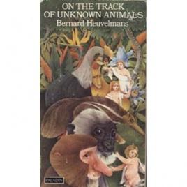 Heuvelmans, Bernhard: On the track of unknown animals