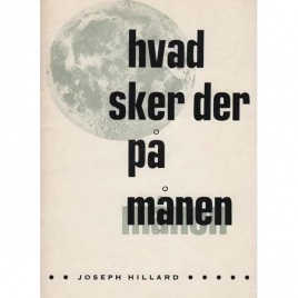 Hillard, Joseph: Hvad sker der på månen