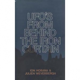 Hobana, Ion & Weverbergh, Julien: UFO's from behind the Iron Curtain