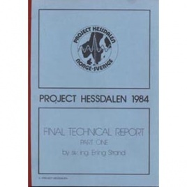 Strand, Erling: Project Hessdalen 1984. Final technical report. Part one