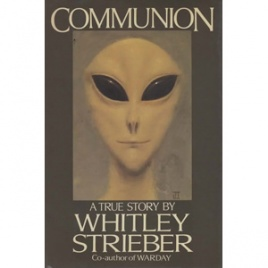 Strieber, Whitley: Communion. A true story