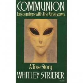 Strieber, Whitley: Communion. A true story. Encounters with the unknown (Pb)