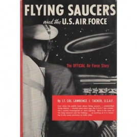 Tacker, Lawrence J.: Flying saucers and the U.S. Air Force