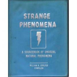 Corliss, William R. (compiled by): Strange phenomena. A sourcebook of unusual natural phenomena. Volume G-2