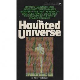 Rogo, D. Scott: The Haunted universe (Pb)