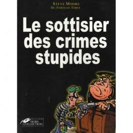 Moore, Steve, du Fortean Times: Le sottisier des crimes stupides