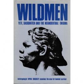 Shackley, Myra: Wildmen. Yeti, Sasquatch and the Neanderthal enigma