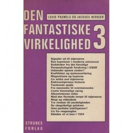 Pauwels, Louis & Bergier, Jacques: Den fantastiske virkelighed 3