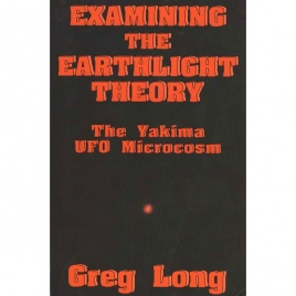 Long, Greg: Examining the earthlight theory. The Yakima Valley UFO microcosm