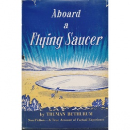 Bethurum, Truman: Aboard a flying saucer