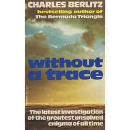Berlitz, Charles with Valentine, J. Manson: Without a trace (Pb)