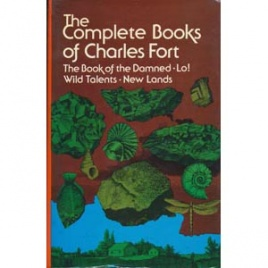 Fort, Charles: The Complete books of Charles Fort
