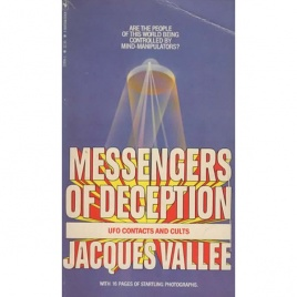 Vallée, Jacques: Messengers of deception. UFO contacts and cults (Pb)