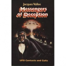 Vallée, Jacques: Messengers of deception. UFO contacts and cults
