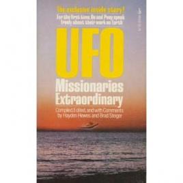Hewes, Hayden & Steiger, Brad: UFO missionairies extraordinary (Pb)