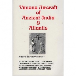 Childress, David Hatcher: Vimana aircraft of ancient India & Atlantis
