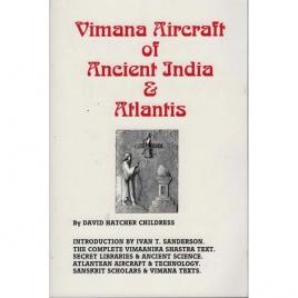 Childress, David Hatcher: Vimana aircraft of ancient India & Atlantis