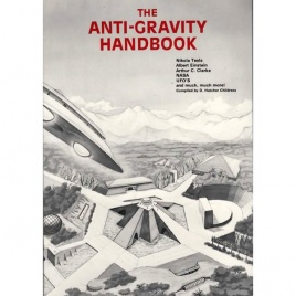 Childress, D. Hatcher (compiler): The Anti-gravity handbook, 1st ed.