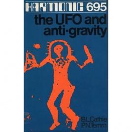 Cathie, B. L. & Temm, P. N.: Harmonic 695 the UFO and anti-gravity