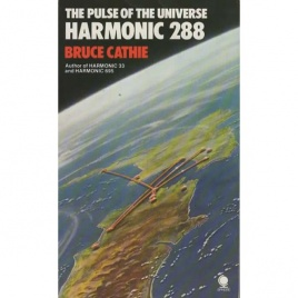 Cathie, Bruce: The Pulse of the Universe. Harmonic 288 (Pb)
