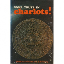 Castle, Edgar W. & Thiering, Barbara B. (editors): Some trust in chariots! Sixteen views on Erich von Däniken's Chariots of the Gods?