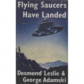 Leslie, Desmond & George Adamski: Flying saucers have landed