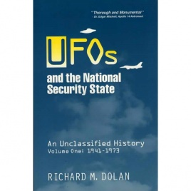 Dolan, Richard M.: UFOs and the national security state. Chronology of a cover-up 1941-1973