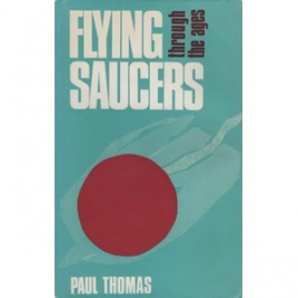 Thomas, Paul (Paul Misraki): Flying saucers through the ages