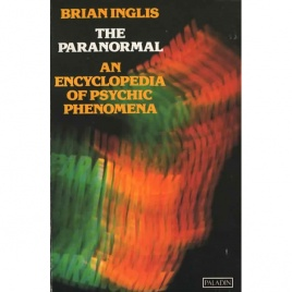 Inglis, Brian: The paranormal. An encyclopedia of psychic phenomena