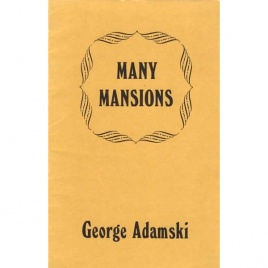 Adamski, George: Many mansions