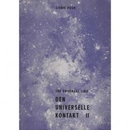 Pugh, Liebie: Den universelle kontakt I+II