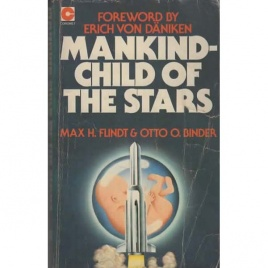 Flindt, Max H. & Binder, Otto O.: Mankind - child of the stars
