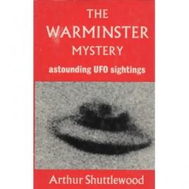 Shuttlewood, Arthur: The Warminster mystery