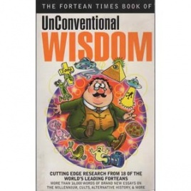 Fortean Times book of: UnConventional wisdom