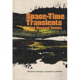 Persinger, Michael A. & Gyslaine F. Lafreniere: Space-time transients and unusual events
