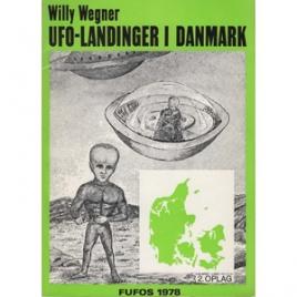 Wegner, Willy: UFO-landinger i Danmark. 2nd ed.
