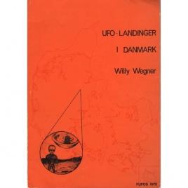 Wegner, Willy: UFO-landinger i Danmark. 1st edition