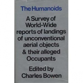Bowen, Charles (editor): The humanoids. A surwey of world-wide records of landings of unconventional aerial objects & their alleged occupants