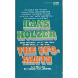 Holzer, Hans: The Ufonauts. New facts on extraterrestrial landings (Pb)