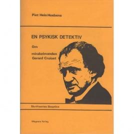 Hoebens, Piet Hein: En psykisk detektiv. Om mirakelmanden Gerard Croiset