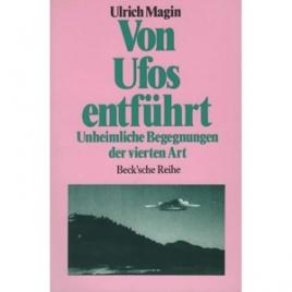 Magin, Ulrich: Von UFOs entführt. Unheimliche Begegnungen der vierten Art